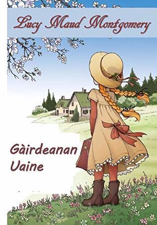 Gàirdeanan Uaine: Anne of Green Gables, Scottish edition