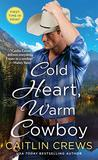Cold Heart, Warm Cowboy (Cold River Ranch, #2)