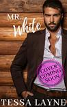 Mr. White (The Case Brothers Book 2)