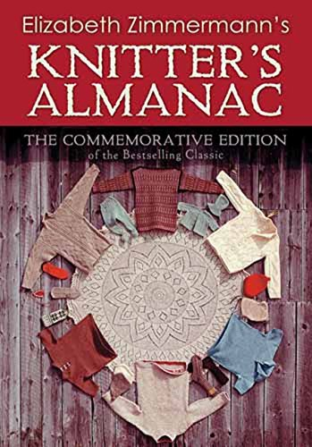 Elizabeth Zimmermann's Knitter's Almanac: The Commemorative Edition