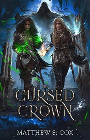 The Cursed Crown by Matthew S. Cox