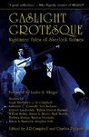 Gaslight Grotesque: Nightmare Tales of Sherlock Holmes