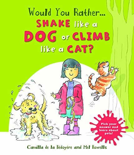 Would you Rather Shake like a Dog or Climb like a Cat?