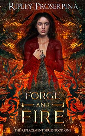 Forge and Fire (The Replacement, Book 1)