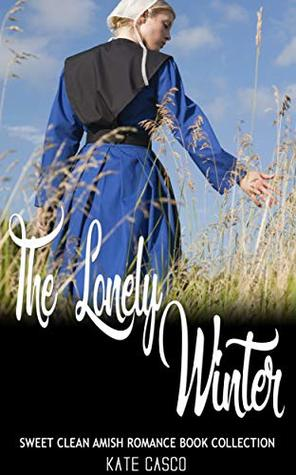 The Lonely Winter: Sweet Clean Amish Romance Book Collection