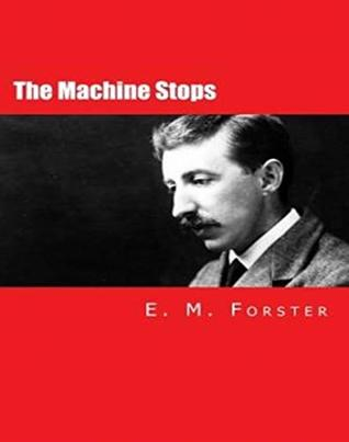The Machine Stops - Original, Unabriged, Full Active Table Of Contents (ANNOTATED)