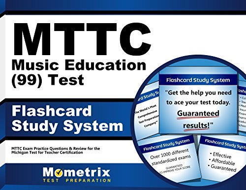 MTTC Music Education (99) Test Flashcard Study System: MTTC Exam Practice Questions & Review for the Michigan Test for Teacher Certification (Cards)