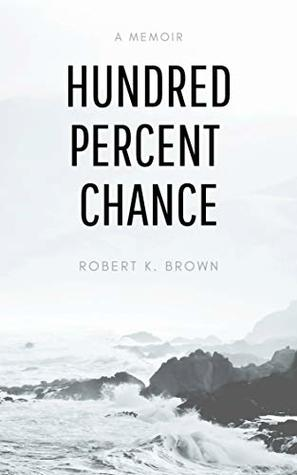 Hundred Percent Chance: A Memoir
