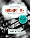 Prompt Me Novel: Fiction Writing Workbook & Journal