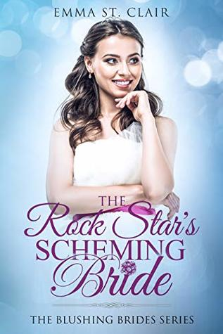 The-Rock-Star's-Scheming-Bride-The-Blushing-Brides-Series-Book-1-by-Emma-St.-Clair