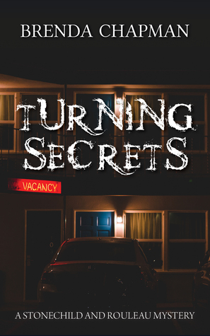 Turning Secrets (Stonechild and Rouleau Mystery, #6)