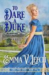 To Dare a Duke (Girls Who Dare, #1)