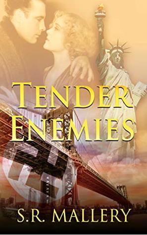 Tender Enemies by S. R. Mallery