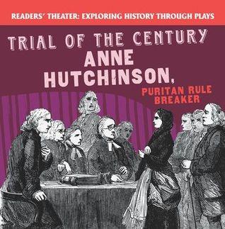 Trial of the Century: Anne Hutchinson, Puritan Rule Breaker