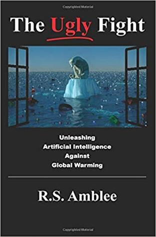 The Ugly Fight: Unleashing Artificial Intelligence Against Global Warming