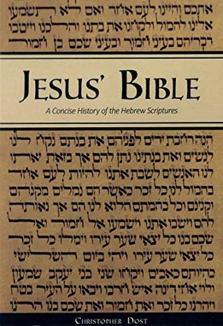 Jesus' Bible: A Concise History of the Hebrew Scriptures: 2nd printing, with minor revisions