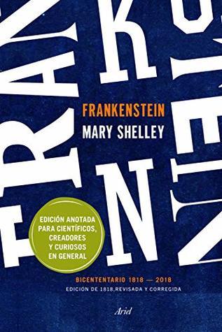 FRANKENSTEIN. EDICION ANOTADA PARA CIENT