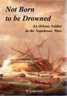 Not Born to be Drowned: An Orkney Soldier in the Napoleonic Wars