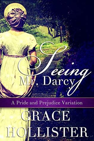 Seeing Mr. Darcy: A Pride and Prejudice Variation