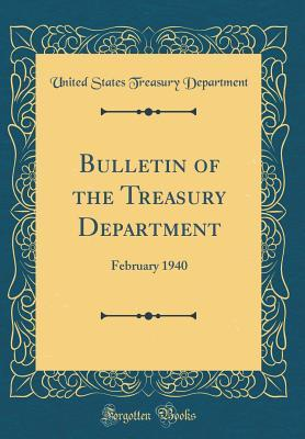 Bulletin of the Treasury Department: February 1940