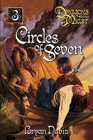 Circles of Seven (Dragons in Our Midst V3) (2nd Edition)