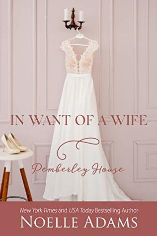 In Want of a Wife (Pemberley House, #1)