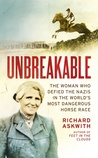 Unbreakable: The Woman Who Defied the Nazis in the World's Most Dangerous Horse Race