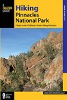 Hiking Pinnacles National Park: A Guide to the Park's Greatest Hiking Adventures (Regional Hiking Series)