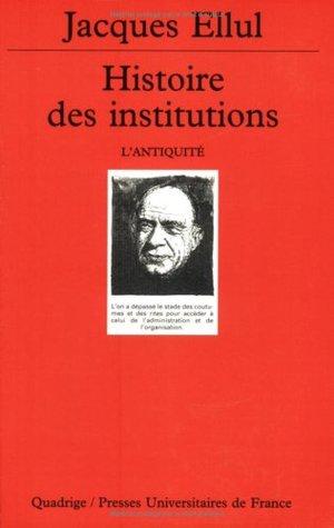 Histoire des institutions, tome 1 : L'Antiquité