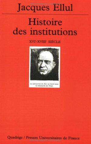 Histoire des institutions, tome 3 : Le XVIe siècle