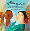 Martin & Anne, The Kindred Spirits of Dr. Martin Luther King, Jr. and Anne Frank