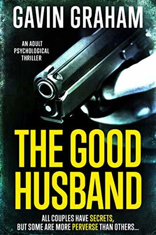 The Good Husband: A psychological suspense thriller for adults (Short thrillers Book 1)
