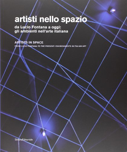 Artists in Space: From Lucio Fontana to Today
