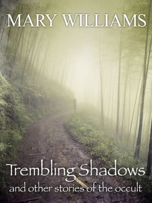 Trembling Shadows And Other Stories Of The Occult