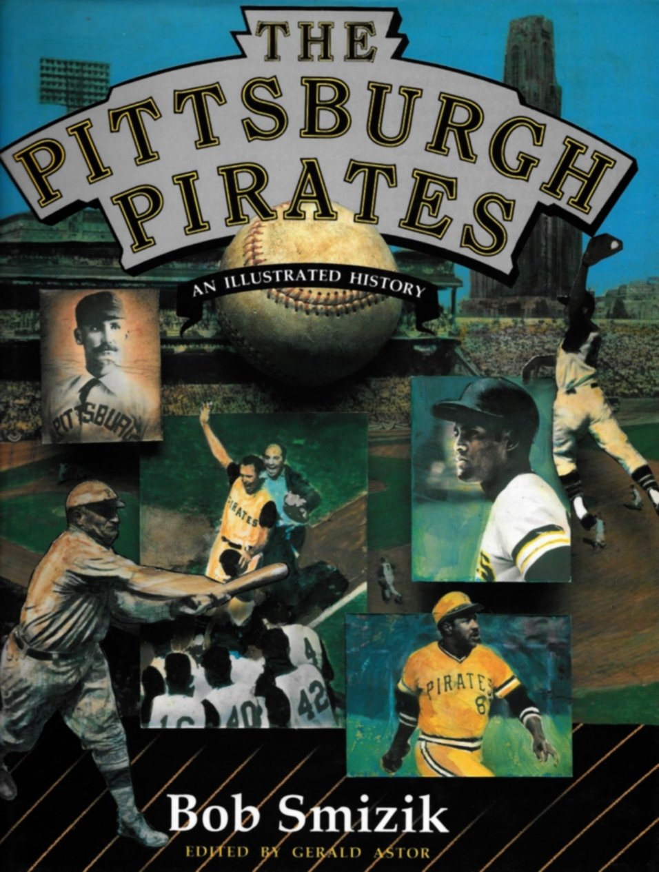 The Pittsburgh Pirates: An Illustrated History