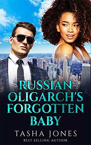 Russian Oligarch's Forgotten Baby (Dashing Royalty Book 4)