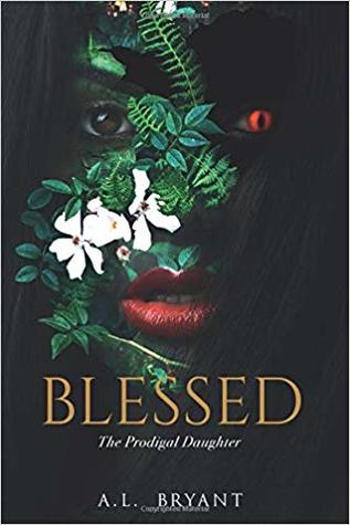 Blessed: The Prodigal Daughter (Blessed, #1)