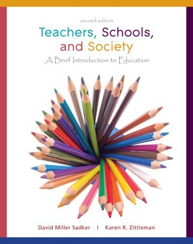 Teachers, Schools and Society: A Brief Introduction to Education