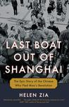 Last Boat Out of Shanghai: The Epic Story of the Chinese Who Fled Mao&