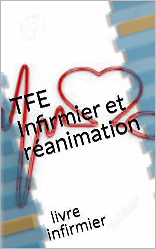 TFE infirmier et réanimation: livre infirmier
