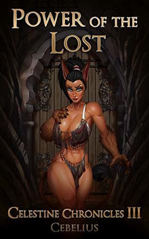 Power of the Lost: A Monster Girl Harem Fantasy (Celestine Chronicles Book 3)