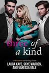 Three of a Kind: ...