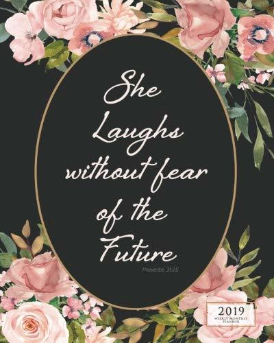 She Laughs Without Fear 2019 Weekly Monthly: 12 Month Inspirational Christian Planner Desktop Diary with Vertical Calendar Days & Appointment Agenda