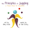 The Principles of Juggling: A Picture Book for Academics