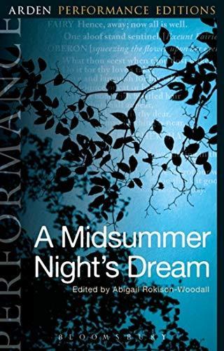 A Midsummer Night's Dream(annotated):Arden Performance Editions: A Midsummer Night's Dream(annotated):Arden Performance Editions by william shakespeare