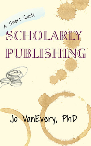 Scholarly Publishing (A Short Guide)