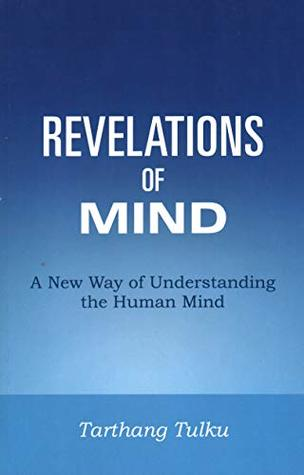 Revelations of Mind: A New Way of Understanding the Human Mind