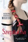 Szeptucha by Katarzyna Berenika Miszczuk