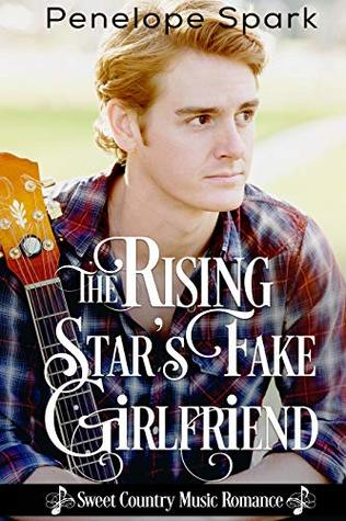 The Rising Star's Fake Girlfriend: Sweet Country Music Romance
