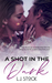 A Shot in The Dark by L.J. Stock